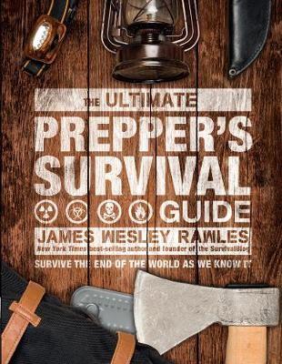 The Ultimate Prepper's Survival Guide -