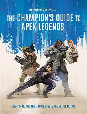 The Champion's Guide to Apex Legends - pr_46157