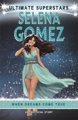 Ultimate Superstars: Selena Gomez -