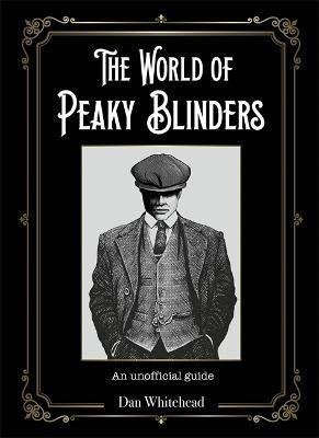 The World of Peaky Blinders -