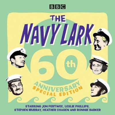 The Navy Lark: 60th Anniversary Special Edition -