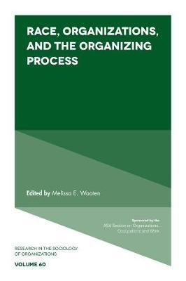 Race, Organizations, and the Organizing Process -