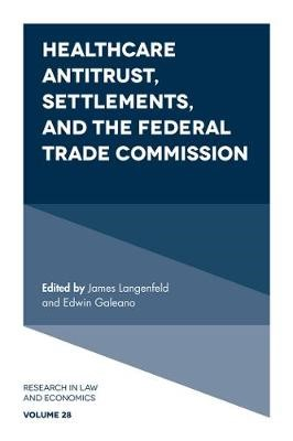 Healthcare Antitrust, Settlements, and the Federal Trade Commission - pr_289240