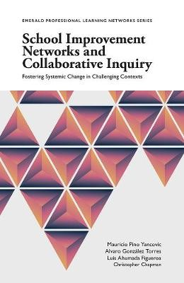 School Improvement Networks and Collaborative Inquiry -
