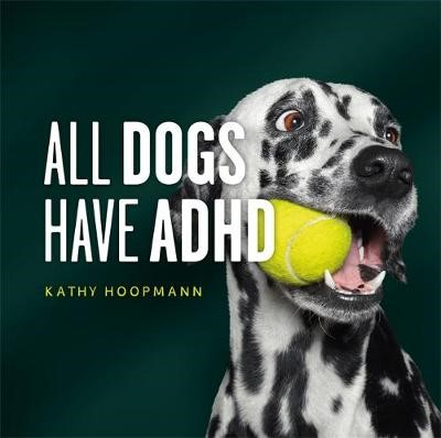 All Dogs Have ADHD -