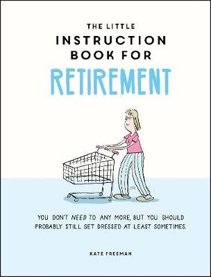 The Little Instruction Book for Retirement -