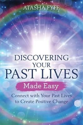 Discovering Your Past Lives Made Easy -