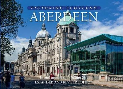 Aberdeen: Picturing Scotland -
