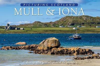 Mull & Iona: Picturing Scotland -