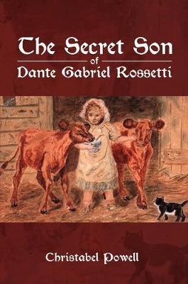The Secret Son of Dante Gabriel Rossetti -