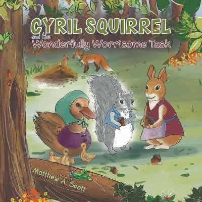 Cyril Squirrel and the Wonderfully Worrisome Task -