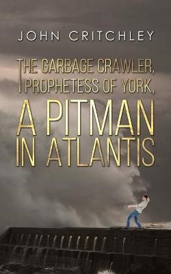 The Garbage Crawler, The Prophetess of York, A Pitman in Atlantis - pr_36231