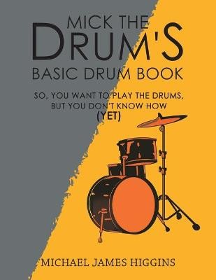 Mick the Drum's Basic Drum Book - pr_32393