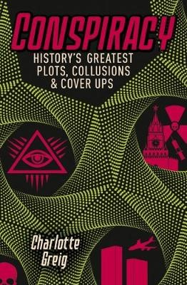 Conspiracy - Historys Greatest Plots, Collusions & Cover Ups - pr_208712