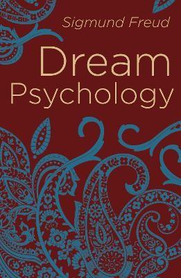 Dream Psychology: Psychoanalysis for Beginners - pr_285472