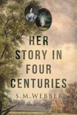 Her Story In Four Centuries -