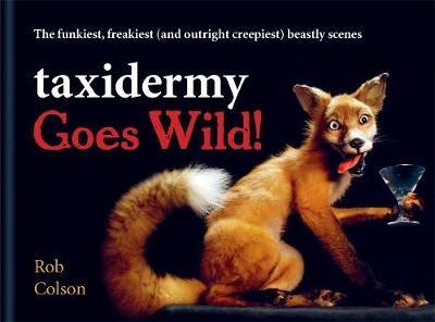Taxidermy Goes Wild! -