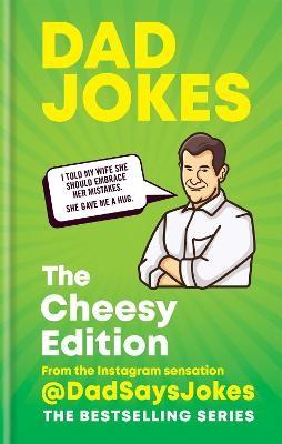 Dad Jokes: The Cheesy Edition -