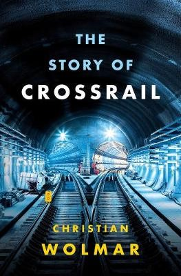 The Story of Crossrail -