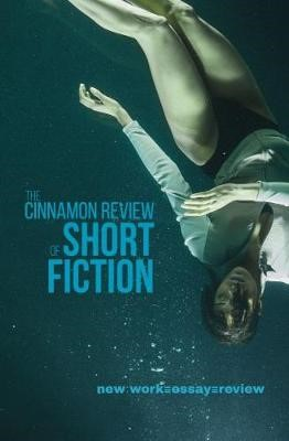 The Cinnamon Review of Short Fiction - pr_365818