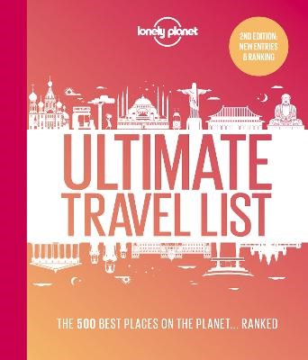 Lonely Planet Ultimate Travel List 2: The Best Places on the Planet ...Ranked -