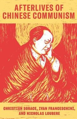 Afterlives of Chinese Communism -