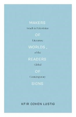 Makers of Worlds, Readers of Signs -