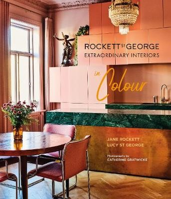 Rockett St George Extraordinary Interiors In Colour -