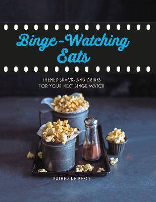 Binge-Watching Eats -