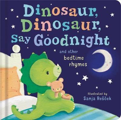 Dinosaur, Dinosaur, Say Goodnight -