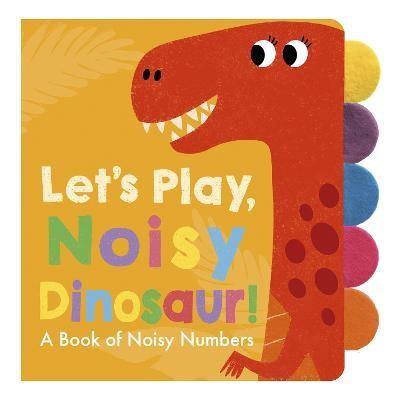 Let's Play, Noisy Dinosaur! -
