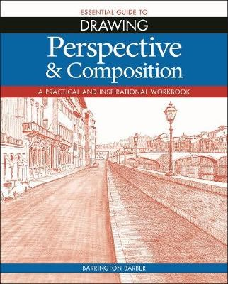 Essential Guide to Drawing: Perspective & Composition -
