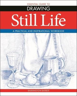Essential Guide to Drawing: Still Life -