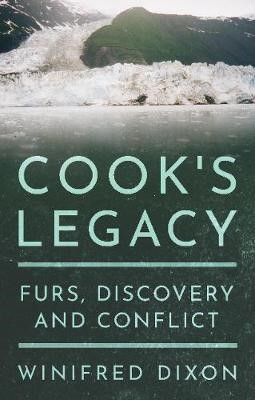 Cook's Legacy - Furs, Discovery and Conflict -