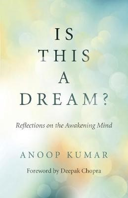 Is This a Dream? - Reflections on the Awakening Mind -