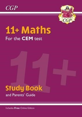 11+ CEM Maths Study Book (with Parents' Guide & Online Edition) -
