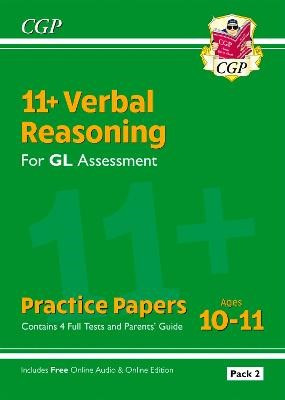 11+ GL Verbal Reasoning Practice Papers: Ages 10-11 - Pack 2 (with Parents' Guide & Online Ed) -