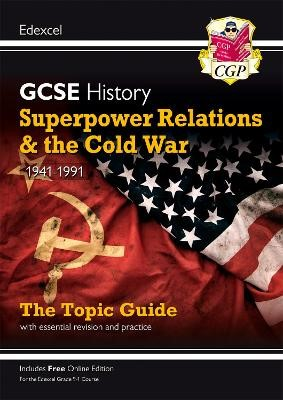 New Grade 9-1 GCSE History Edexcel Topic Guide - Superpower Relations and the Cold War, 1941-91 - pr_17063