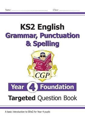 KS2 English Targeted Question Book: Grammar, Punctuation & Spelling - Year 4 Foundation - pr_237011