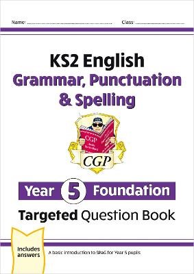 KS2 English Targeted Question Book: Grammar, Punctuation & Spelling - Year 5 Foundation - pr_19357