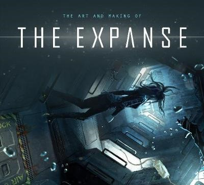 The Art and Making of The Expanse -
