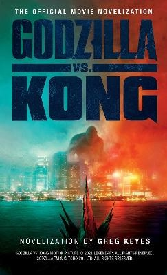 Godzilla vs. Kong: The Official Movie Novelisation -