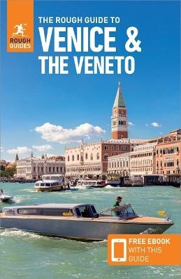 The Rough Guide to Venice & Veneto (Travel Guide with Free eBook) -