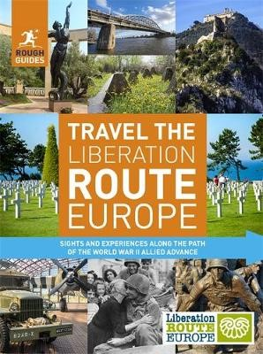 Rough Guides Travel The Liberation Route Europe (Travel Guide) -