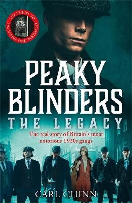 Peaky Blinders: The Legacy - The real story of Britain's most notorious 1920s gangs -