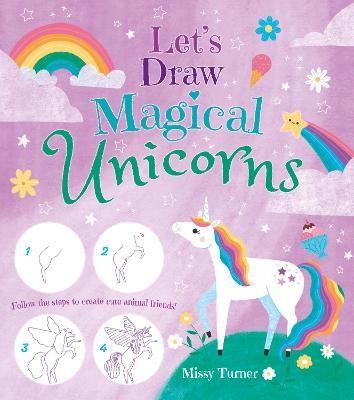 Let's Draw Magical Unicorns -