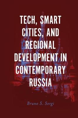 Tech, Smart Cities, and Regional Development in Contemporary Russia -