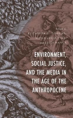 Environment, Social Justice, and the Media in the Age of the Anthropocene - pr_1761597