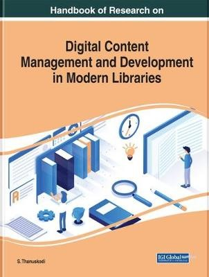 Handbook of Research on Digital Content Management and Development in Modern Libraries - pr_1728782
