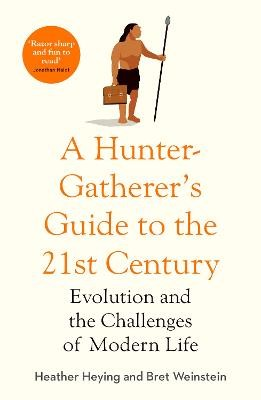 A Hunter-Gatherer's Guide to the 21st Century -